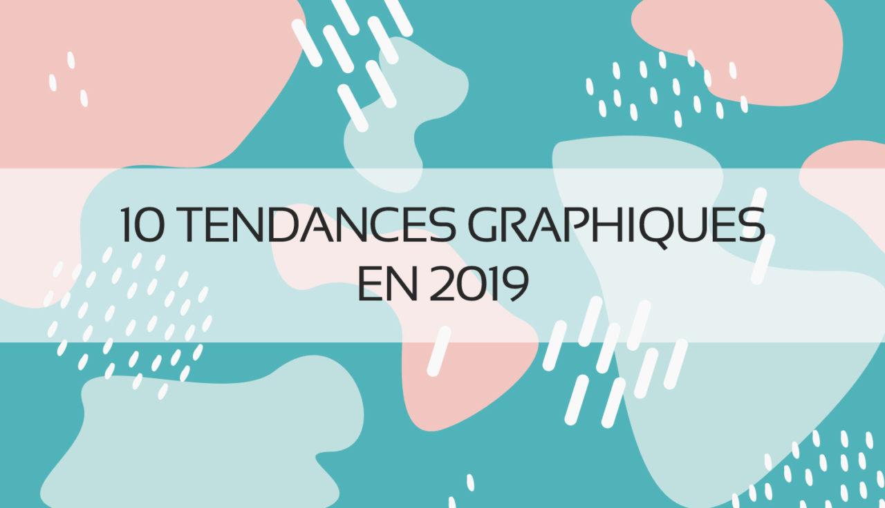 Tendance graphiques 2019 | Blog | Graphiste Webdesigner Freelance | Enfance et Jeunesse - Image à la une
